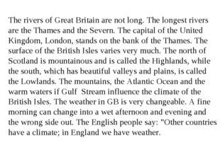 The rivers of Great Britain are not long. The longest rivers are the Thames a