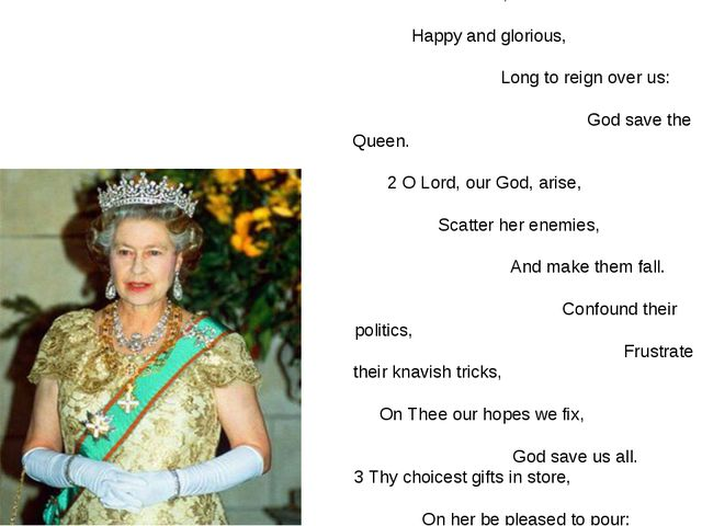 Anthem of Great Britain God save the Queen 1.God save our gracious Queen, Lon...