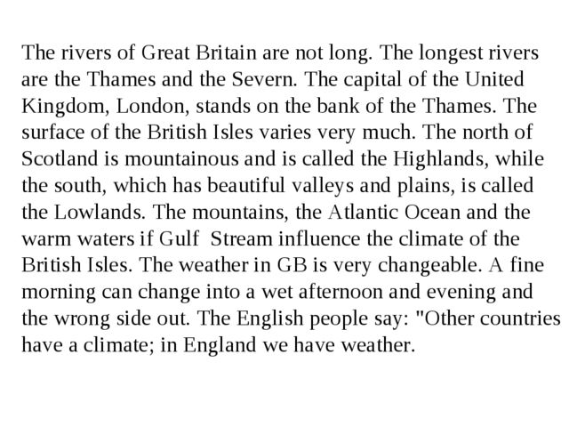 The rivers of Great Britain are not long. The longest rivers are the Thames a...