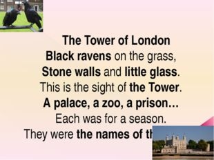 The Tower of London Black ravens on the grass, Stone walls and little glass.