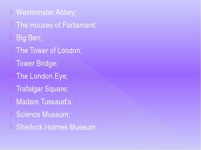 Westminster Abbey; The Houses of Parliament; Big Ben; The Tower of London; To...