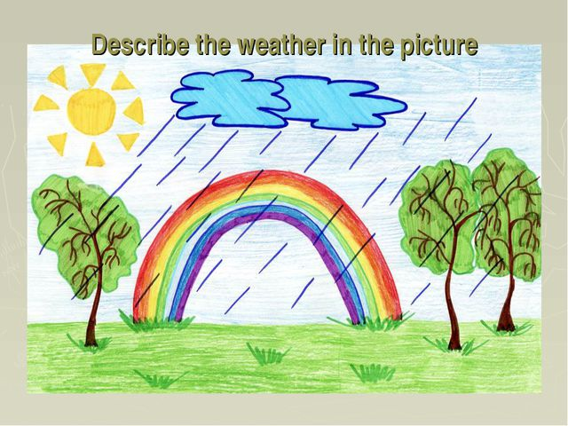 Describe the weather in the picture