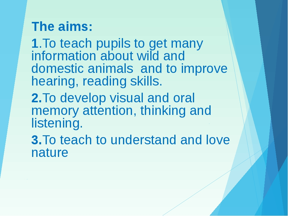 The aims: 1.To teach pupils to get many information about wild and domestic a...