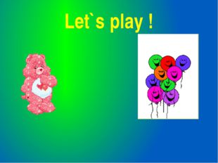 Let`s play !