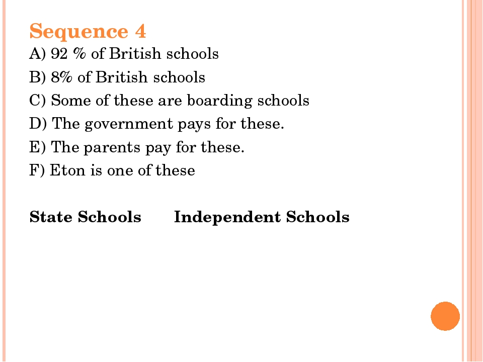 Sequence 4 A) 92 % of British schools B) 8% of British schools C) Some of the...