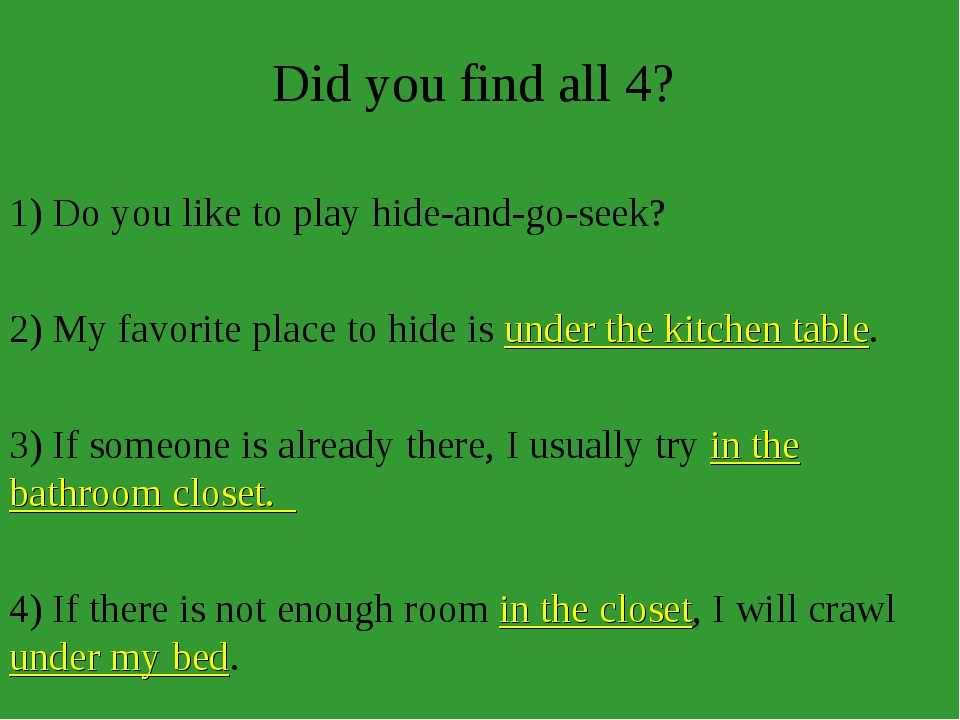 Did you find all 4? 1) Do you like to play hide-and-go-seek? 2) My favorite p...
