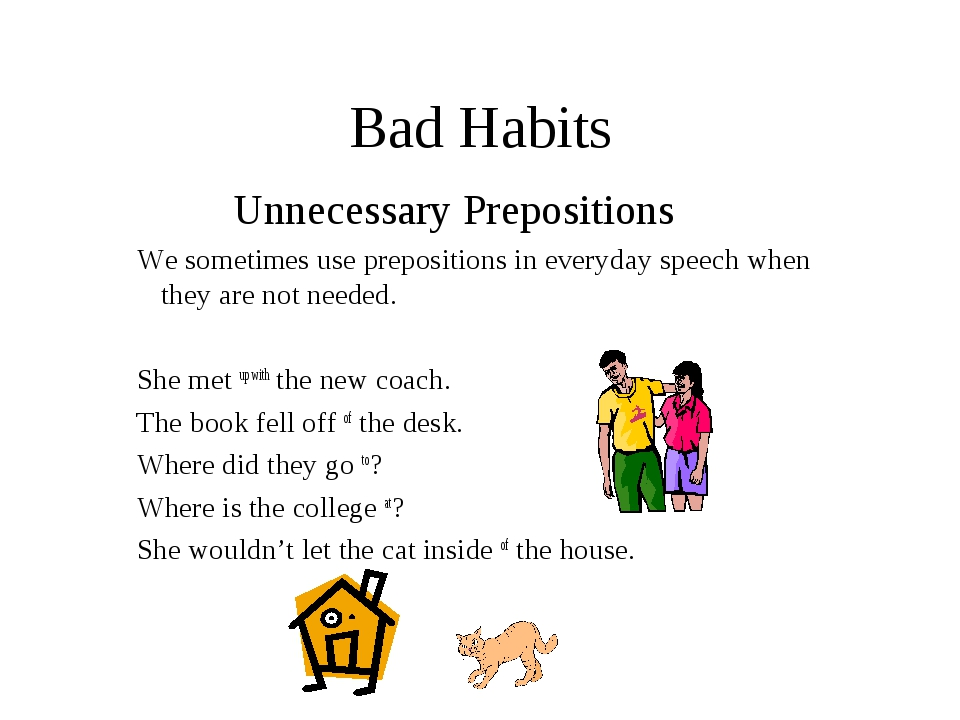 Bad Habits Unnecessary Prepositions We sometimes use prepositions in everyd...