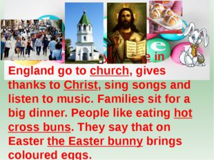 On Easter Sunday people in England go to church, gives thanks to Christ, sin