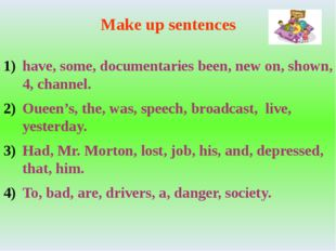 Make up sentences have, some, documentaries been, new on, shown, 4, channel.