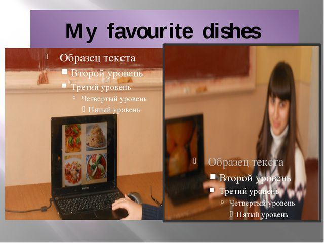 My favourite dishes