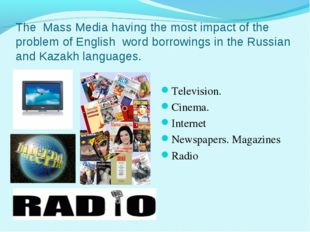 The Mass Media having the most impact of the problem of English word borrowin