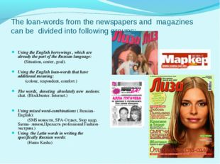 The loan-words from the newspapers and magazines can be divided into followin