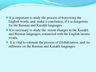 It is important to study the process of borrowing the English words, and make