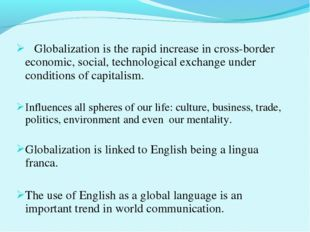 Globalization is the rapid increase in cross-border economic, social, techno