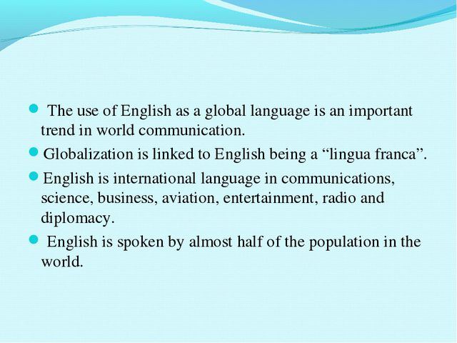 The use of English as a global language is an important trend in world commu...