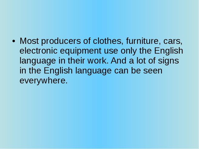 Most producers of clothes, furniture, cars, electronic equipment use only the...