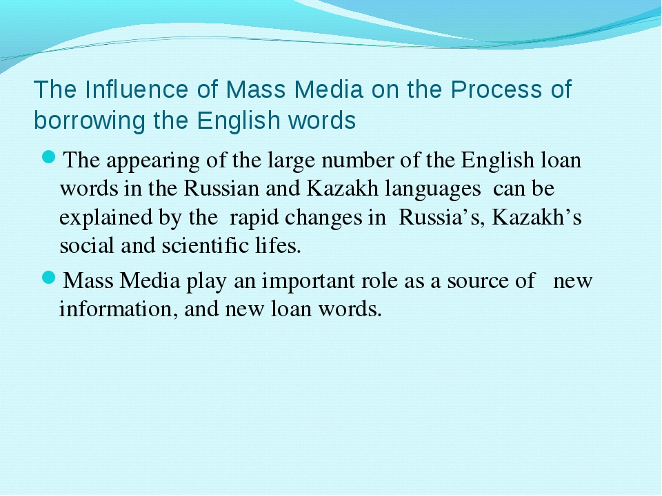 The Influence of Mass Media on the Process of borrowing the English words The...