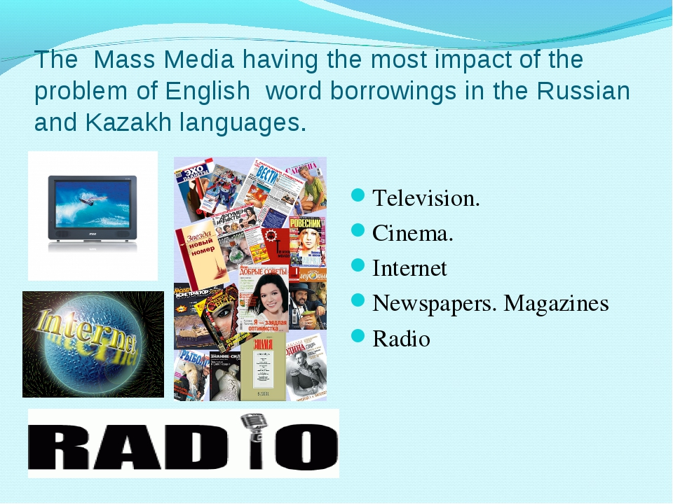 The Mass Media having the most impact of the problem of English word borrowin...
