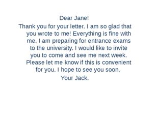 Dear Jane! Thank you for your letter. I am so glad that you wrote to me! Ever