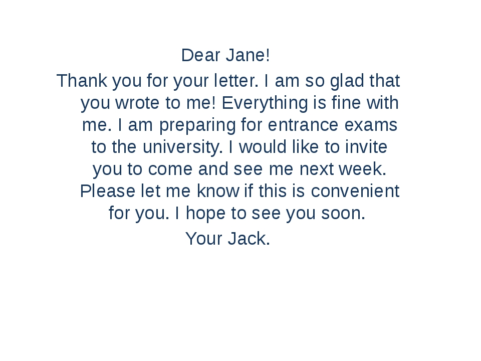 Dear Jane! Thank you for your letter. I am so glad that you wrote to me! Ever...