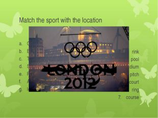 Match the sport with the location Golf Boxing Tennis Swimming Football Athlet