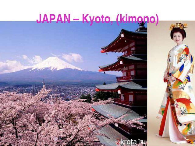JAPAN – Kyoto, (kimono)