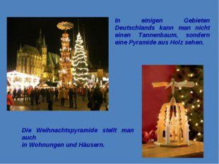 In einigen Gebieten Deutschlands kann man nicht einen Tannenbaum, sondern ein