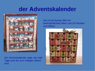 der Adventskalender Das ist ein buntes Bild mit weihnachtlichem Motiv und 24