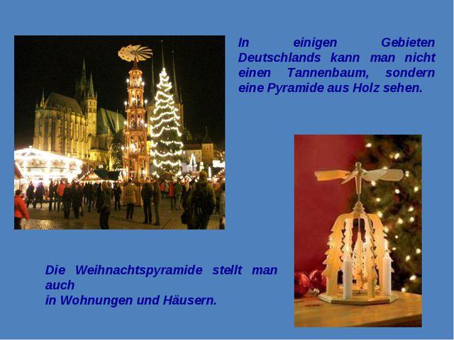 In einigen Gebieten Deutschlands kann man nicht einen Tannenbaum, sondern ein...