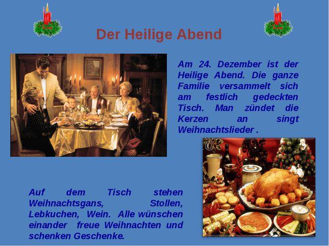 * Am 24. Dezember ist der Heilige Abend. Die ganze Familie versammelt sich am...