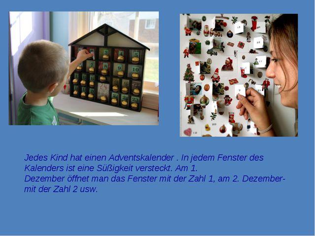 Jedes Kind hat einen Adventskalender . In jedem Fenster des Kalenders ist ein...