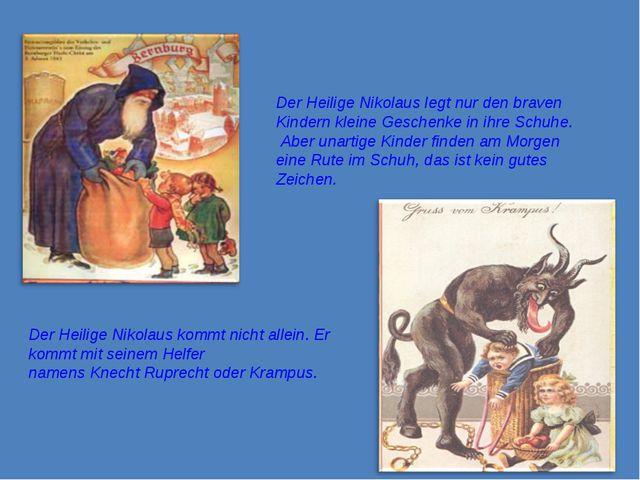 Der Heilige Nikolaus legt nur den braven Kindern kleine Geschenke in ihre Sch...