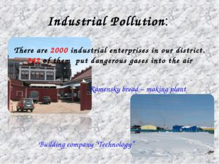Industrial Pollution: There are 2000 industrial enterprises in our district.