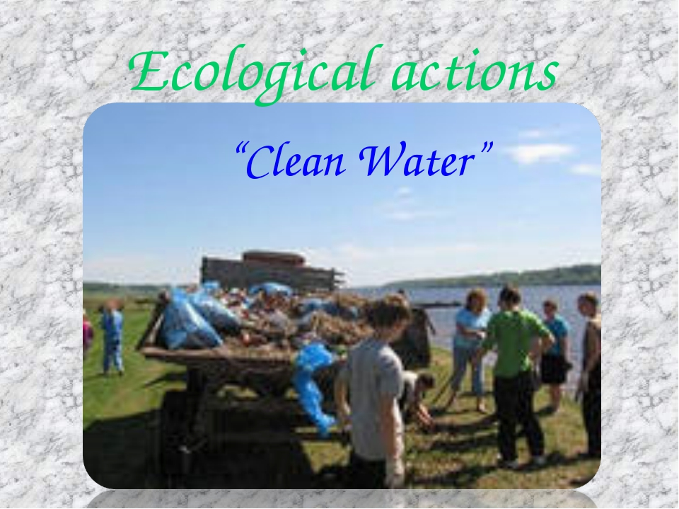 "Ecological actions ""Clean Water"""