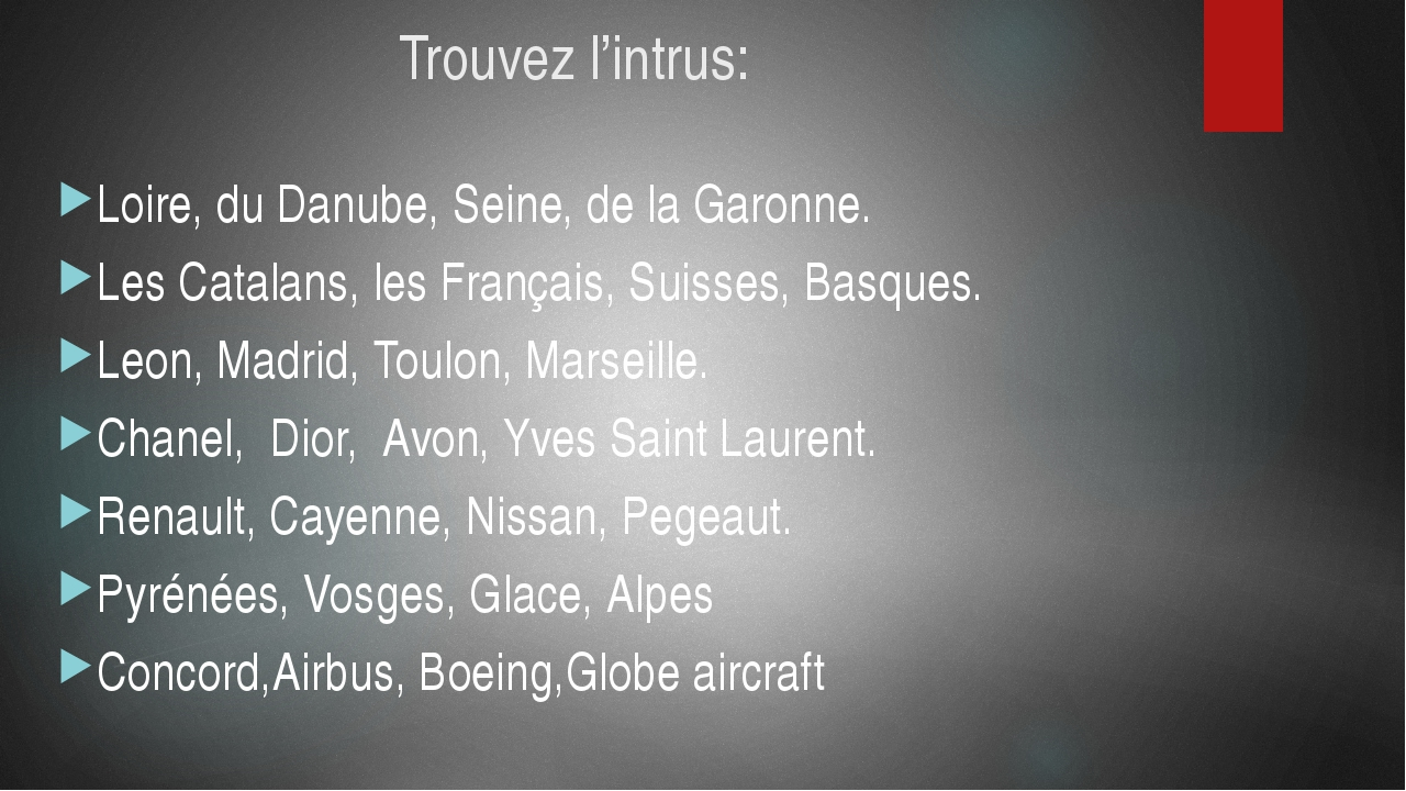 Trouvez l'intrus: Loire, du Danube, Seine, de la Garonne. Les Catalans, les F...