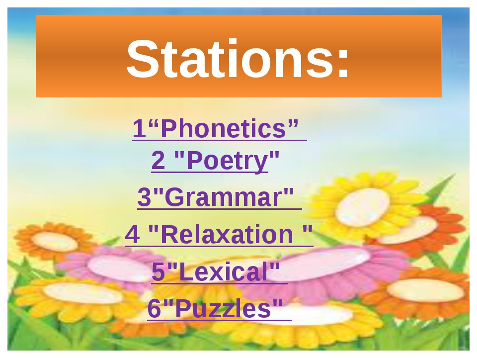 "Stations: 1""Phonetics"" 2 ""Poetry"" 3""Grammar"" 4 ""Relaxation "" 5""Lexical"" 6""Puz..."
