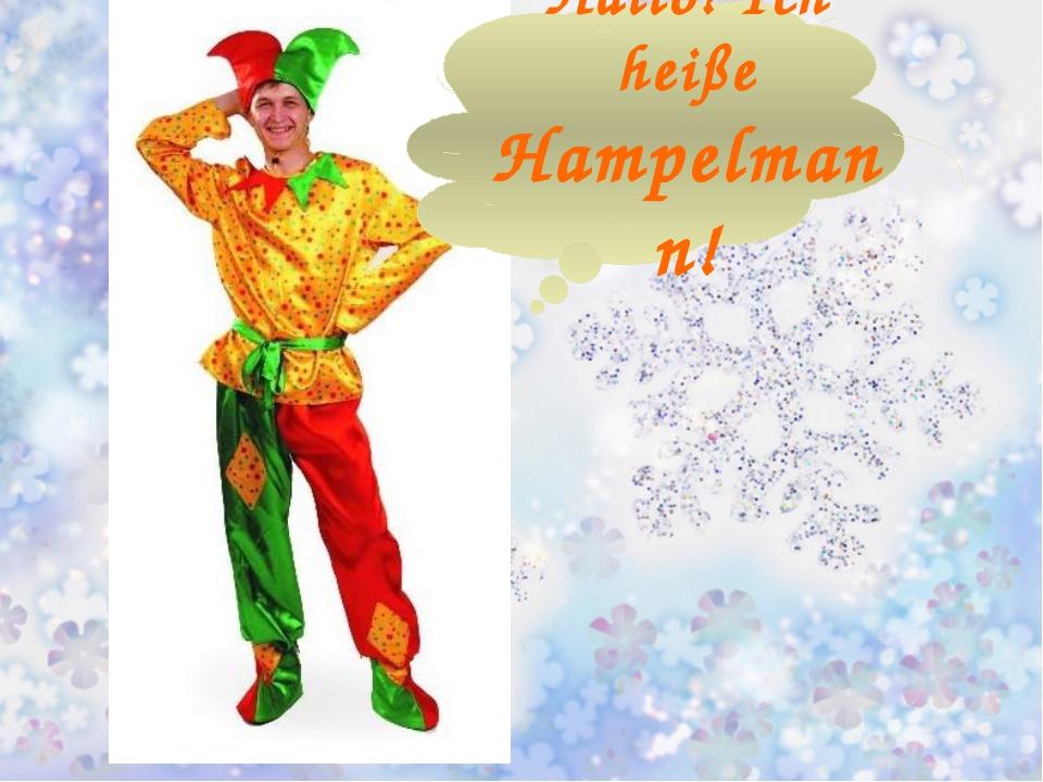 Hallo! Ich heiße Hampelmann!
