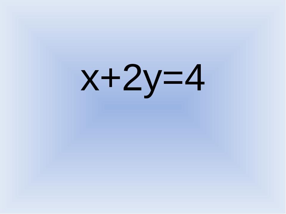 x+2y=4
