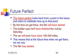 Future Perfect The future perfect looks back from a point in the future and r