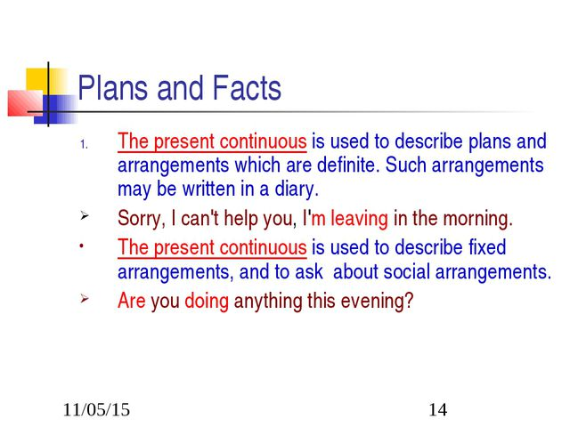 Plans and Facts The present continuous is used to describe plans and arrangem...