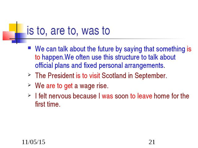 is to, are to, was to We can talk about the future by saying that something i...
