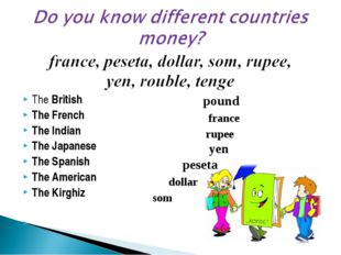 The British The French The Indian The Japanese The Spanish The American The K