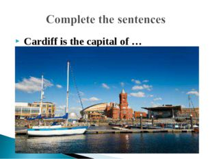Cardiff is the capital of …