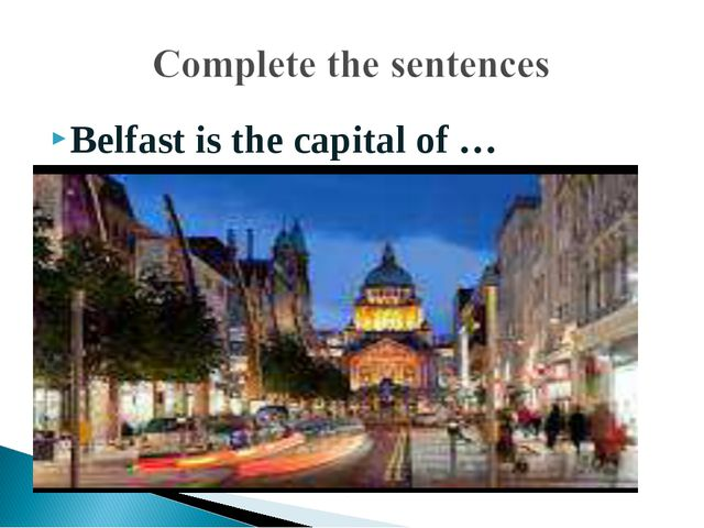 Belfast is the capital of …