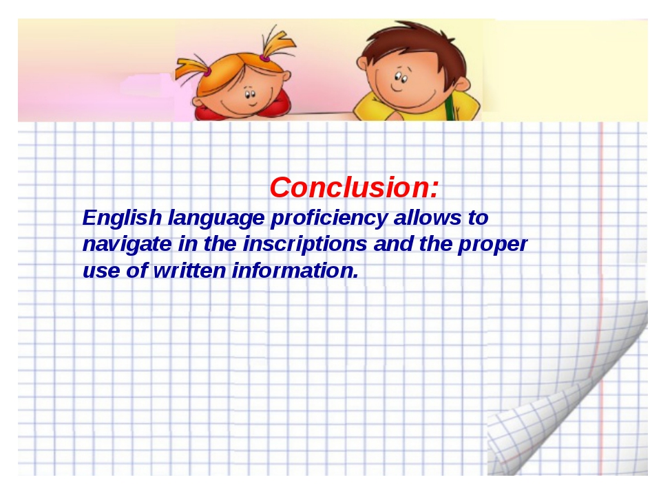 Conclusion: English language proficiency allows to navigate in the inscripti...