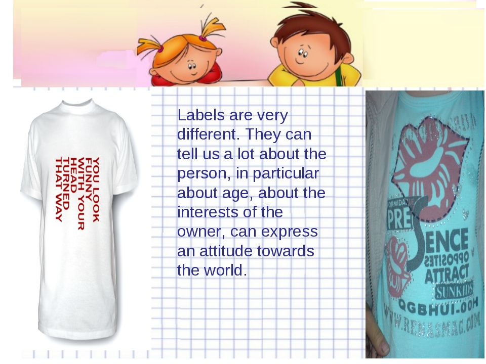 Labels are very different. They can tell us a lot about the person, in partic...