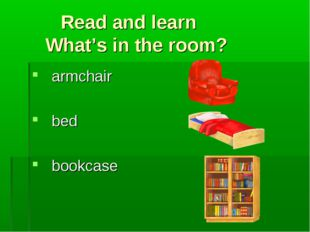 Read and learn What's in the room? armchair bed bookcase