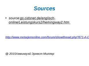 Sources source:gs.cidsnet.de/englisch-online/Leistungskurs2/hemingway2.htm