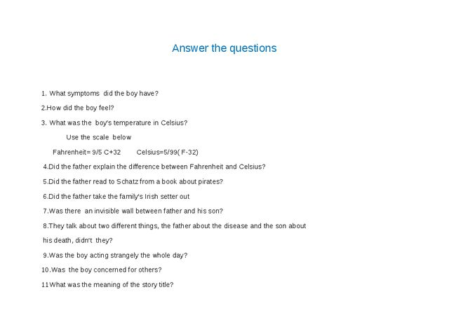 Answer the questions 1. What symptoms did the boy have? 2.How did the boy fee...