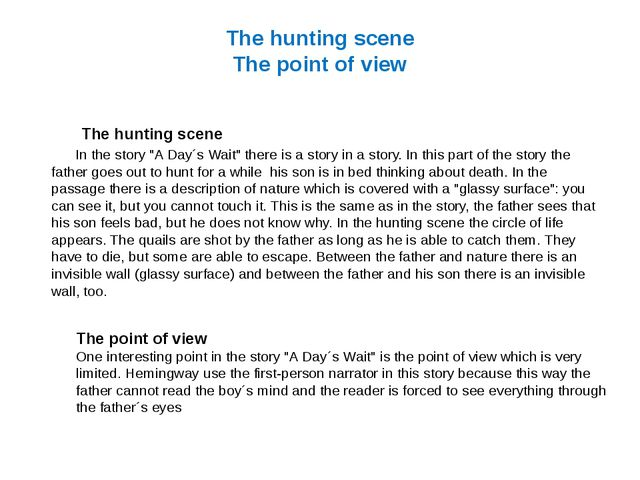 """The hunting scene The point of view In the story """"A Day´s Wait"""" there is a st..."""